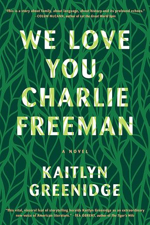 We Love You, Charlie Freeman by Kaitlyn Greenidge | The 27 Most Exciting Books Coming In 2016