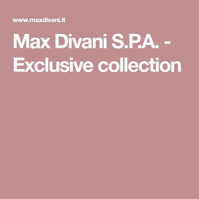 Max Divani S.P.A. - Exclusive collection