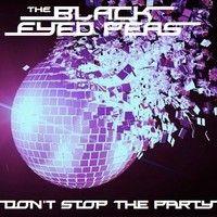 Black Eyed Peas - Dont StopThe Party (Deni Chuckie Re-Edit) by Deni Suharindika on SoundCloud