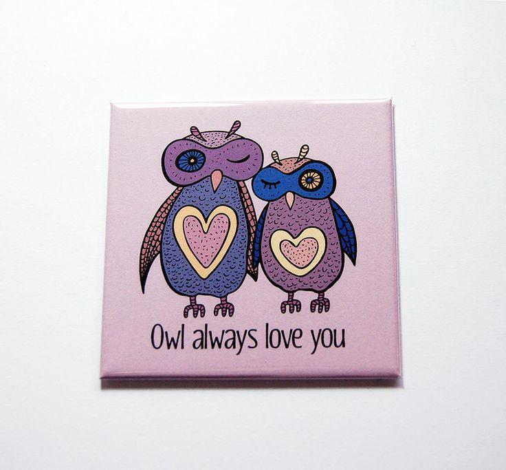 Owl always love you Magnet, Fridge magnet, Gift for her, Gift for girlfriend, Valentine Gift, Love, Owls, Funny magnet, purple (7240) by KellysMagnets on Etsy