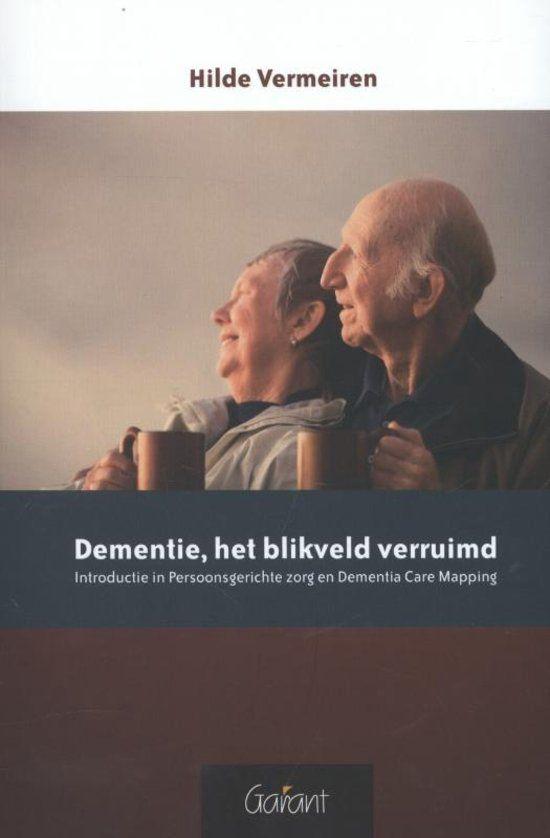 Dementie, het blikveld verruimd : introductie in Persoonsgerichte zorg en Dementia Care Mapping - Hilde Vermeiren - #Dementie #Geriatrie - plaatsnr. 605.93/222