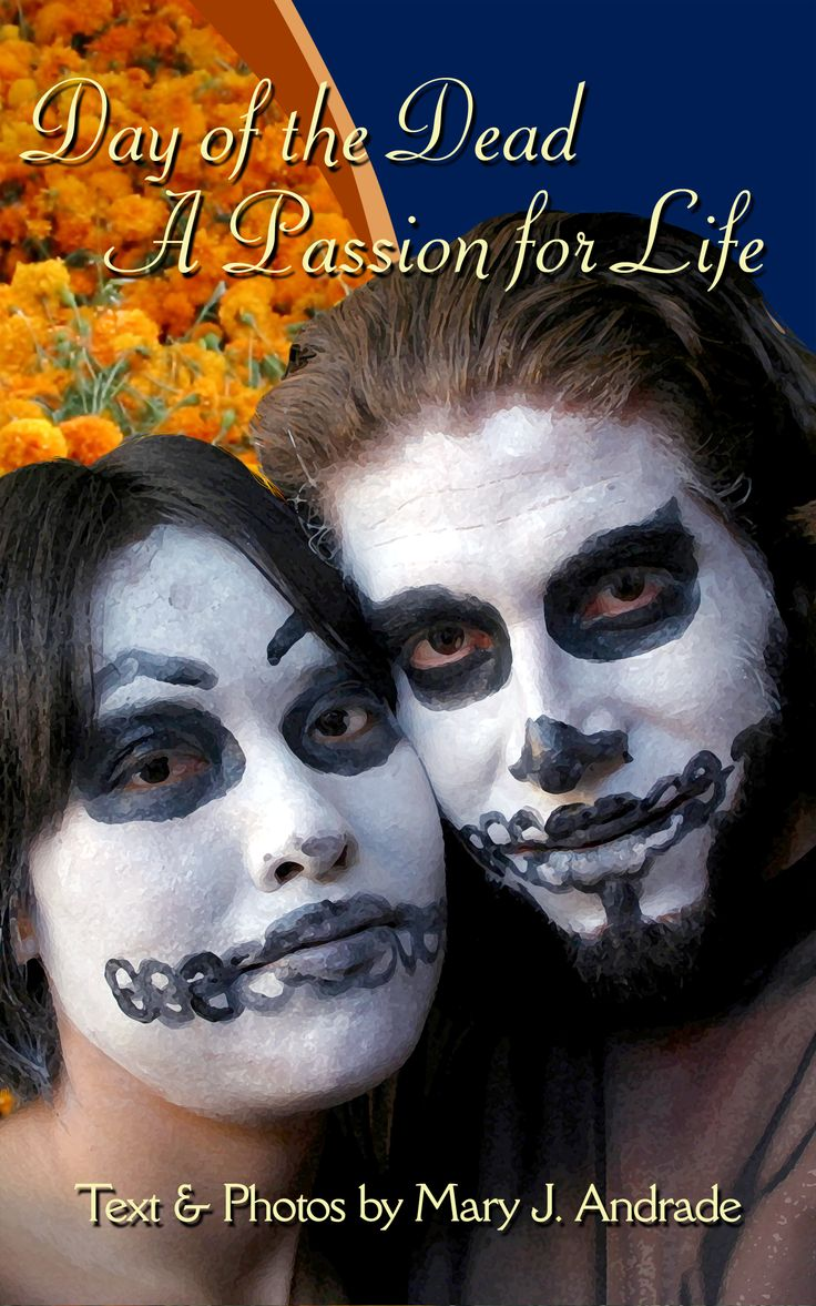 Day of the Dead A Passion for Life: Michoacan (Day of the Dead in Mexico series),  Mary Andrade