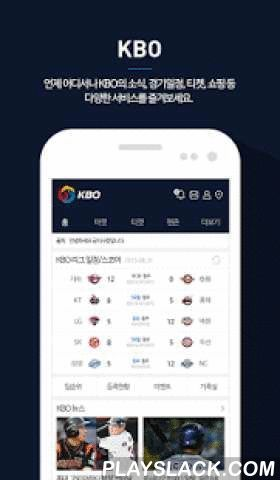 KBO  Android App - playslack.com ,  ★KBO 공식앱 오픈!공식 KBO앱은 프로 야구 소식, KBO 마켓구매, 티켓예매, 팬 커뮤니티 등이 탑재된 한국 프로 야구 공식 통합 앱 입니다. KBO 팬들의 놀이터 공식KBO 앱으로 야구 응원 시작해 보세요!▣ 오늘의 경기, KBO 관련 뉴스 등 KBO 관련소식을 한번에! ◁ KBO 홈▣ 10개구단 유니폼? 야구 용품 구매? 티켓 예매는 오직 공식 KBO앱에서만! ◁ 마켓&티켓▣ 야구팬 여기 모여라! 야구 용품? 야구팬을 위한 공식 커뮤니티오픈! ◁ 팬존▣ 내 주변에 같은 구단 팬은 없을까? 직관 같이 가볼까? ◁ 야구장 주변정보공식 KBO앱 오픈 이벤트- 앱 다운받고 회원가입 후 로그인 한번으로 대박 경품의 기회가?! (공식KBO 앱 이벤트에서 확인하세요)KBO마켓닷컴 오픈 이벤트 - kbo 마켓에서 구매만 해도 푸짐한 경품이 기다리고 있어요! KBO 마켓으로 GOGO! (공식 KBO마켓…