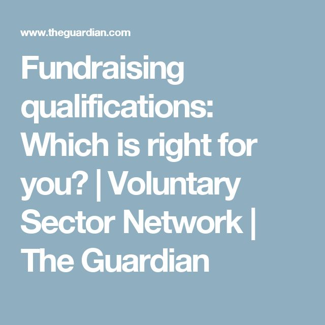 Fundraising qualifications: Which is right for you? | Voluntary Sector Network | The Guardian