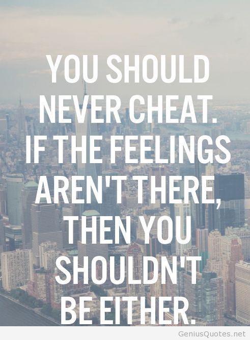 You should never cheat quotes                                                                                                                                                                                 More