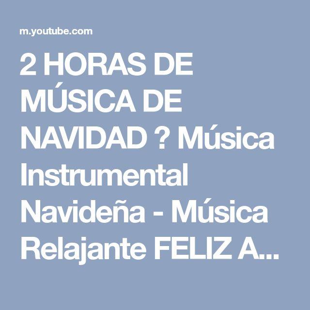 2 HORAS DE MÚSICA DE NAVIDAD ❄ Música Instrumental Navideña - Música Relajante FELIZ AÑO NUEVO 2018 - YouTube