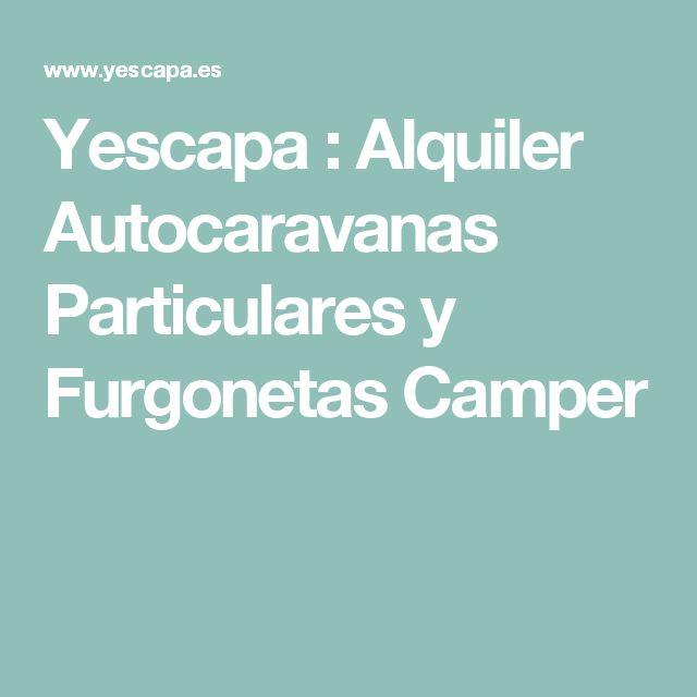 Yescapa : Alquiler Autocaravanas Particulares y Furgonetas Camper