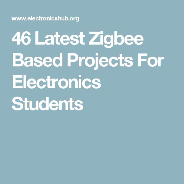 46 Latest Zigbee Based Projects For Electronics Students