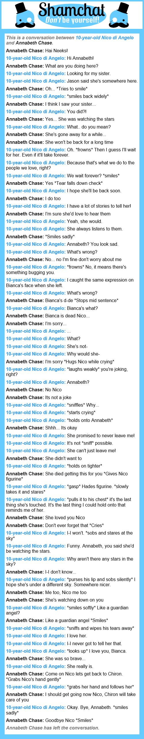 A conversation between Annabeth Chase and 10-year-old Nico di Angelo. This killed me too do, I was literally in tears. Whoever you are thank you :)
