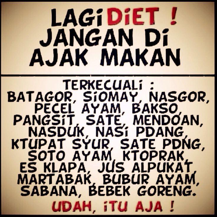 lagi diet jangan di ajak makan, terkecuali...