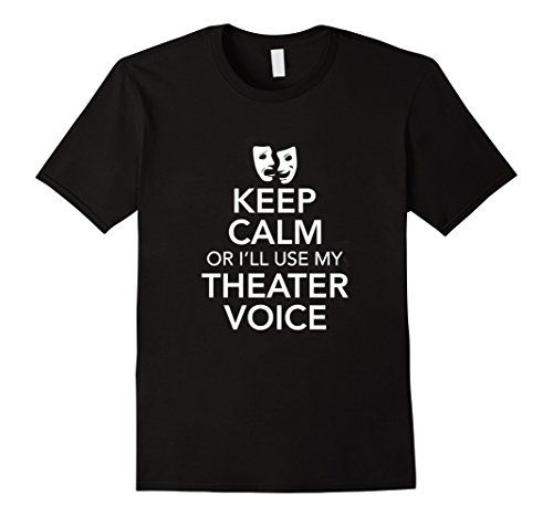 Keep Calm Theater Voice Shirt ~ $18 ~ Acting Gifts! http://amzn.to/2gmRPOb
