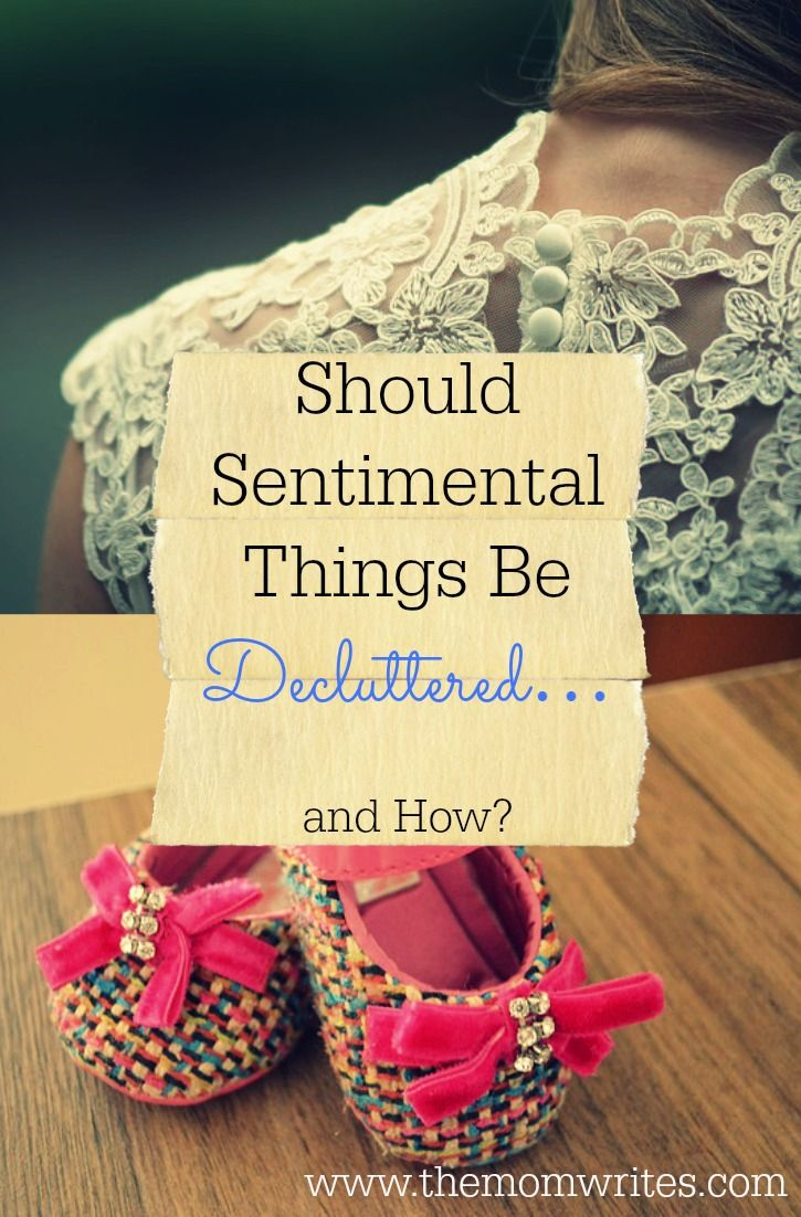 Decluttering Your Life Should Sentimental Things Be