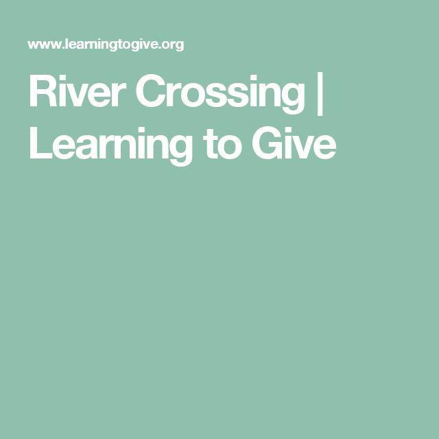 River Crossing | Learning to Give