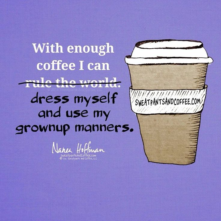 My friend said this is me...I would have taken offence if I didn't have my coffee