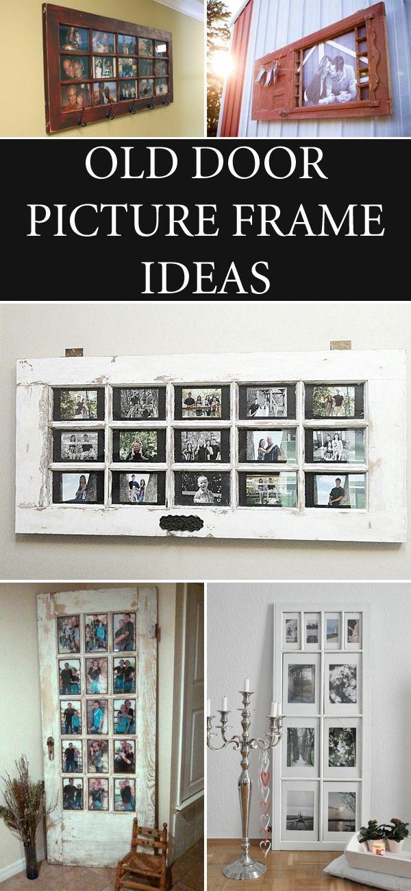 13 Ways To Repurpose Old Doors Into Diy Picture Frames In 2020 Door Picture Frame Picture Frame Crafts Diy Door