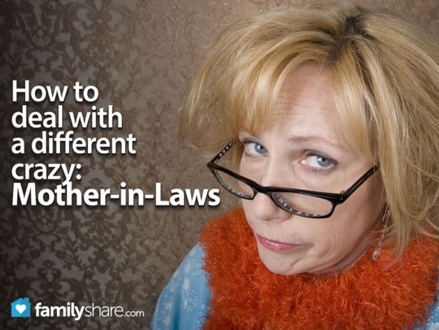 How to deal with a different crazy: Mother-in-laws