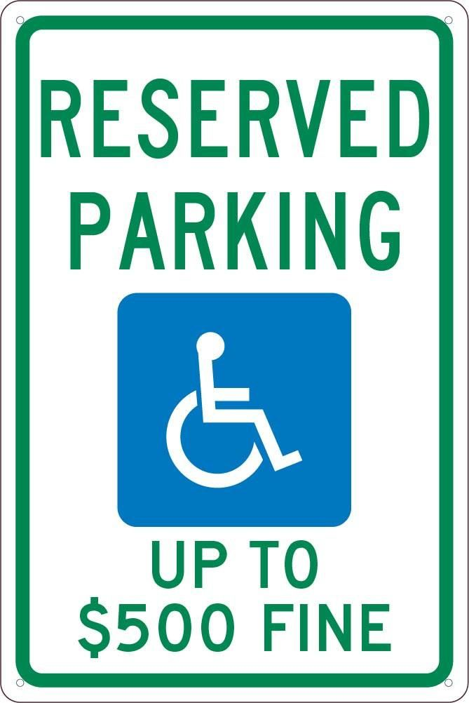 RESERVED PARKING HANDICAPPED UP TO $500 FINE , 18X12, .040 ALUM SIGN