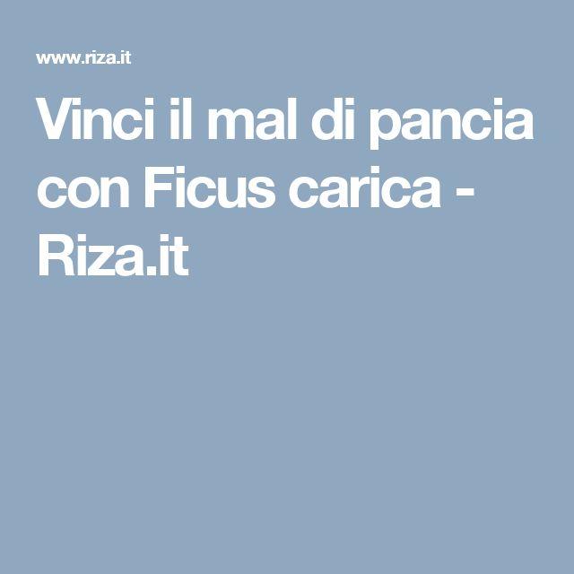 Vinci il mal di pancia con Ficus carica - Riza.it