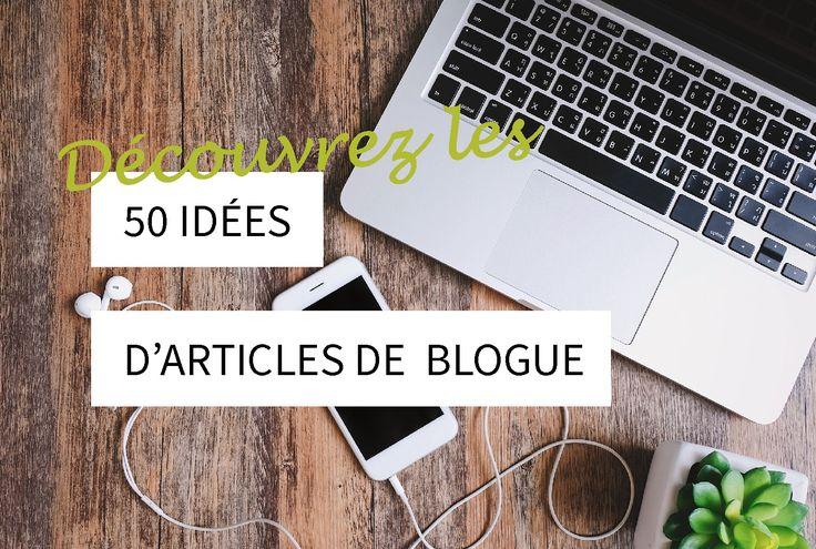 Découvrez 50 idées d'articles de blogue.