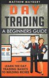 Free Kindle Book -   Day Trading: A Beginner's Guide To Day Trading - Learn The Day Trading Basics To Building Riches (Day Trading, Day Trading For Beginner's, Day Trading Strategies Book 1) Check more at http://www.free-kindle-books-4u.com/nonfictionfree-day-trading-a-beginners-guide-to-day-trading-learn-the-day-trading-basics-to-building-riches-day-trading-day-trading-for-beginners-day-trading-strategies-book-1/