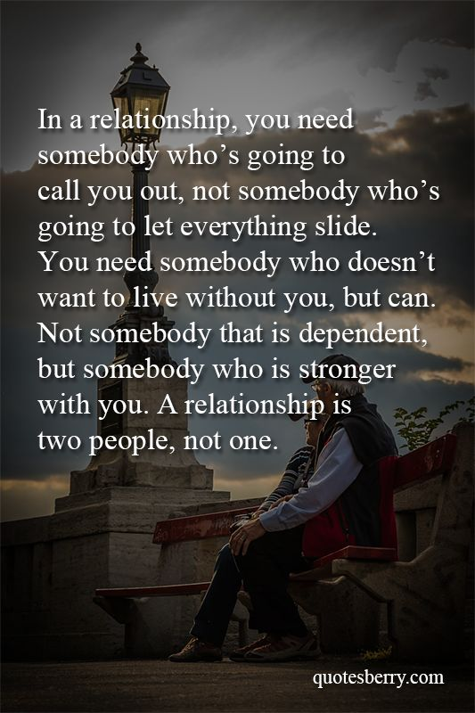 http://quotesberry.com/post/109391517902/in-a-relationship-you-need-somebody-who-s-going-to-call #quotes