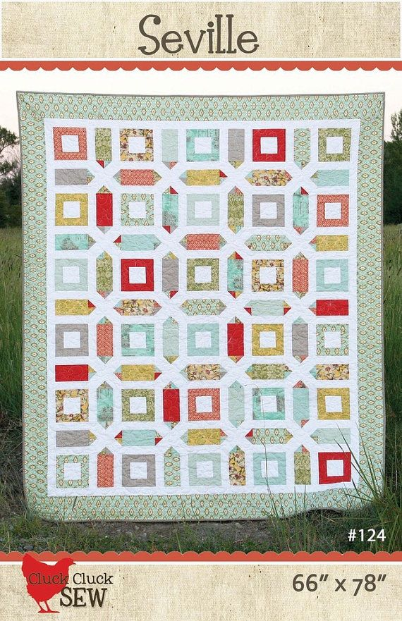 Seville Quilt Pattern #124 by Cluck Cluck Sew - Fat Quarter Pattern - Experienced Beginner to Intermediate