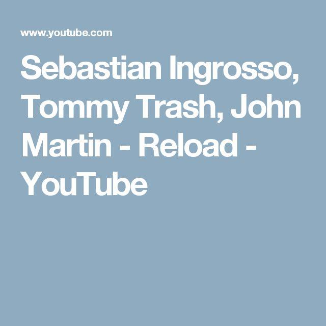 Sebastian Ingrosso, Tommy Trash, John Martin - Reload - YouTube