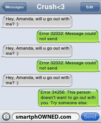Genius... oh and dude, grow a pair and don't ask someone out over text. We deserve better.