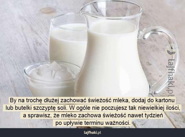 Co zrobić, aby mleko się nie psuło? - By na trochę dłużej zachować świeżość mleka, dodaj do kartonu  lub butelki szczyptę soli. W ogóle nie poczujesz tak niewielkiej ilości,  a sprawisz, że mleko zachowa świeżość nawet tydzień  po upływie terminu ważności.