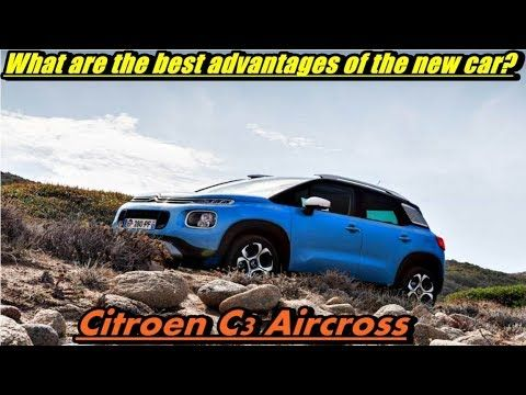 Citroen C3 Aircross review - What are the best advantages of the new car?