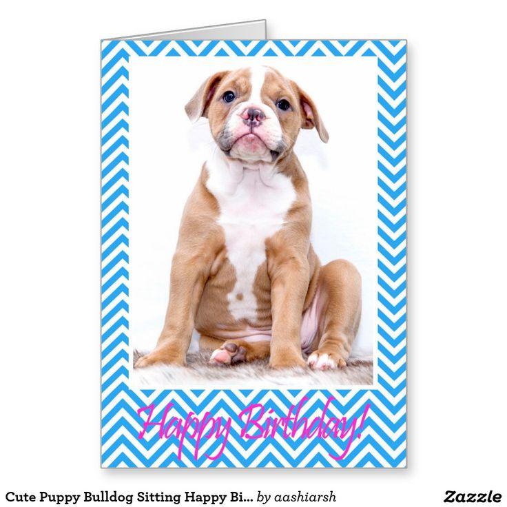 #Cute #Puppy #Bulldog Sitting Happy #Birthday #Card #pet #animal #dog #Happybirthday