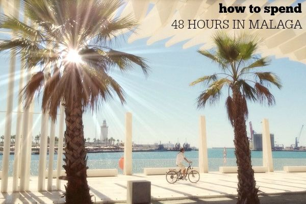 How to Spend 48 Hours in Malaga