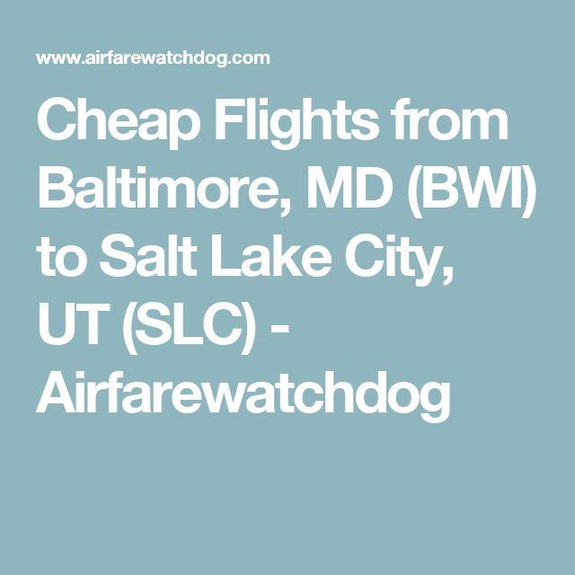 Cheap Flights from Baltimore, MD (BWI) to Salt Lake City, UT (SLC) - Airfarewatchdog