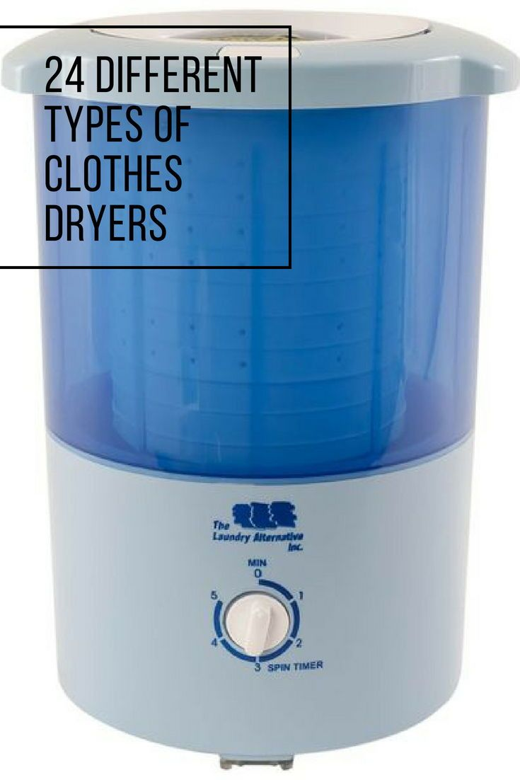 24 Different Types Of Clothes Dryers Clothes Dryer Dryer Spin