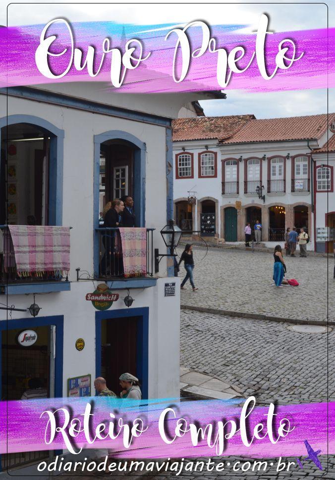 Roteiro Completo para curtir Ouro Preto - Dicas de Ouro Preto em Minas Gerais