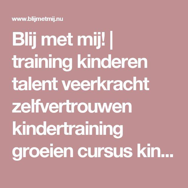 Blij met mij! | training kinderen talent veerkracht zelfvertrouwen kindertraining groeien cursus kind stevigheidBlij met mij!