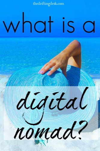 The term 'Digital Nomad' is gaining traction. But what is a digital nomad? Millennials and online career sites know, so here's your chance to find out more about digital nomads.