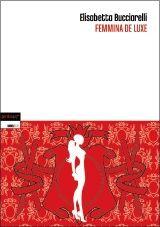 Elisabetta Bucciarelli: Femmina De Luxe La scrittura della Bucciarelli ha la rara capacità di tratteggiare, con pochi precisi accenni, le figure che popolano i suoi romanzi. Ma proprio dai suoi brevi accenni i personaggi emergono in modo vivido, ne immagini le caratteristiche salienti, ne segui le movenze, ne ipotizzi il carattere. Olga la adoro!  http://trecugggine.wordpress.com/2011/05/09/olga-prodotto-di-nicchia/