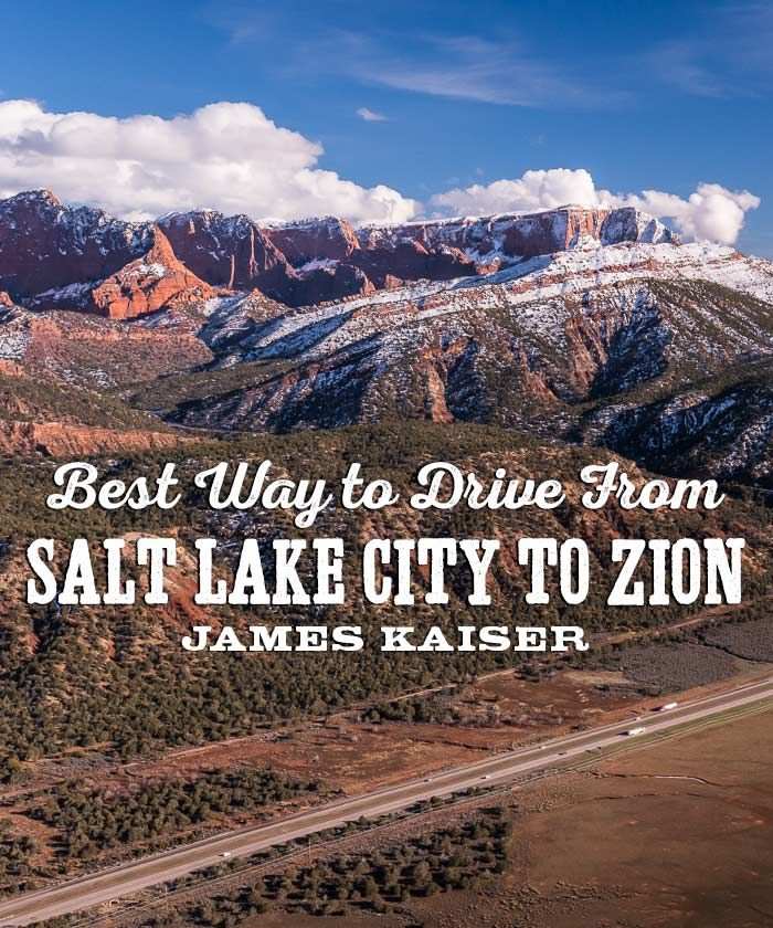 Best Way To Drive From Salt Lake City To Zion Travel Salt Lake