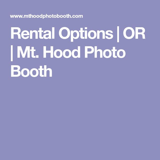 Rental Options | OR | Mt. Hood Photo Booth