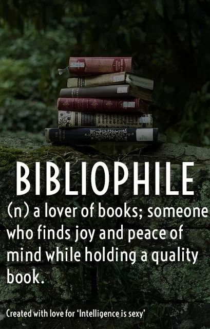 Fancy word for bookworm, but that doesn't make it any less true.