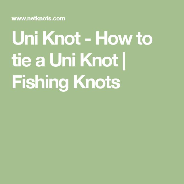 Uni knot how to tie a uni knot fishing knots exotic for How to tie a basic fishing knot