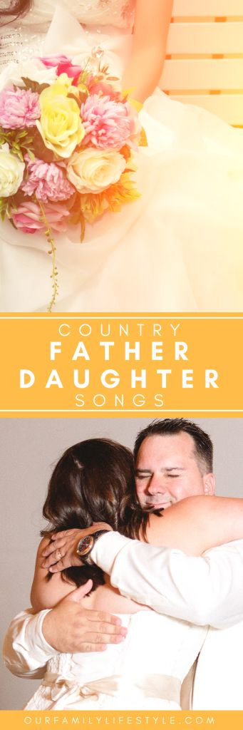 25 country Father Daughter songs for the daddy-daughter dance at the wedding reception, including Butterfly Kisses and the classic My Girl by The Temptations.