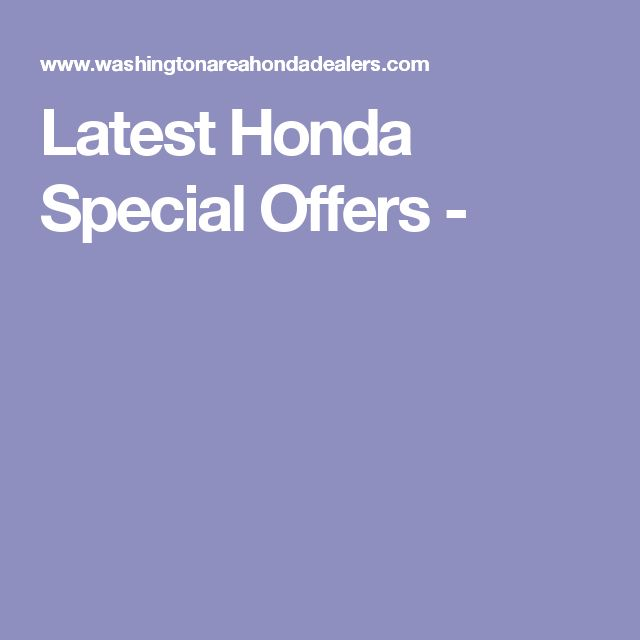 Latest Honda Special Offers -