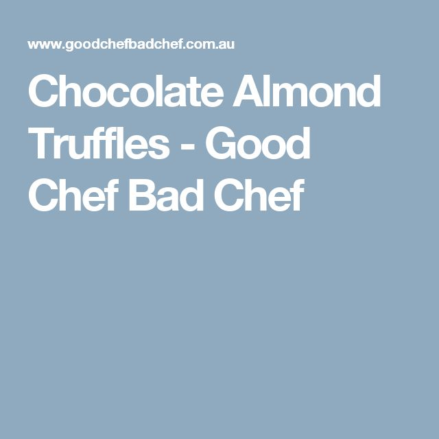 Chocolate Almond Truffles - Good Chef Bad Chef