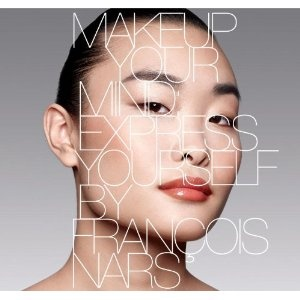 Makeup Your Mind: Express Yourself by Francois Nars