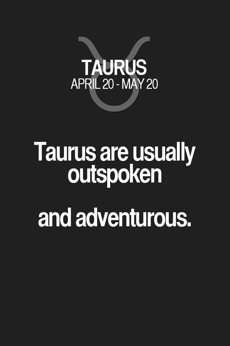 Taurus are usually outspoken and adventurous. Taurus | Taurus Quotes | Taurus Horoscope | Taurus Zodiac Signs