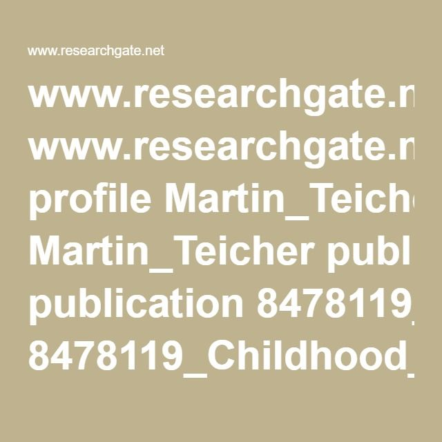 www.researchgate.net profile Martin_Teicher publication 8478119_Childhood_neglect_is_associated_with_reduced_corpus_callosum_area links 09e415058970ded886000000.pdf