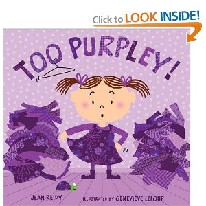 Too Purpley??? No such thing for a Sigma!!!: Purpley, Favorite Color, Purple Passion, Jeans, Jean Reidy, Picture Books, Color Purple, Children S Books