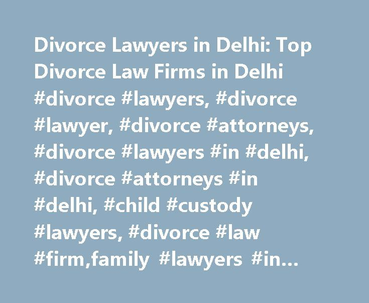 Divorce Lawyers in Delhi: Top Divorce Law Firms in Delhi #divorce #lawyers, #divorce #lawyer, #divorce #attorneys, #divorce #lawyers #in #delhi, #divorce #attorneys #in #delhi, #child #custody #lawyers, #divorce #law #firm,family #lawyers #in #india http://kitchens.nef2.com/divorce-lawyers-in-delhi-top-divorce-law-firms-in-delhi-divorce-lawyers-divorce-lawyer-divorce-attorneys-divorce-lawyers-in-delhi-divorce-attorneys-in-delhi-child-custody-lawyer/  # Divorce Lawyer We are the Best Divorce…